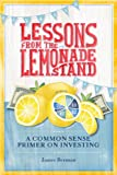 Lessons from the Lemonade Stand: A Common Sense Primer on Investing