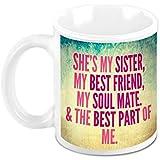 HomeSoGood Sister Is My Best Friend And Soul White Ceramic Coffee Mug - 325 Ml