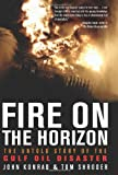 Fire on the Horizon: The Untold Story of the Gulf Oil Disaster