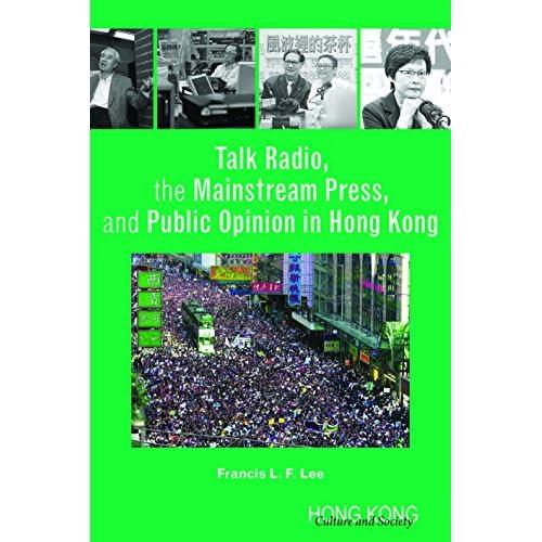 Talk Radio, the Mainstream Press, and Public Opinion in Hong Kong Lee, Francis L