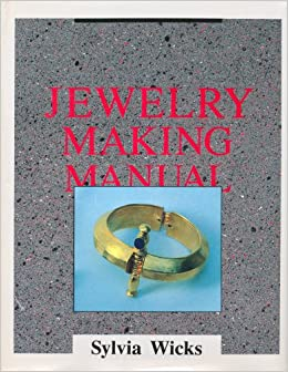 Jewelry Making Manual: Sylvia Wicks: 9780961598426: Amazon
