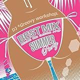 BEST MIX ~SUMMER PARTY~