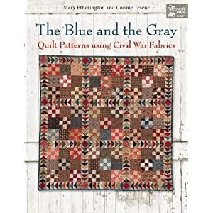 The Blue and the Gray: Quilt Patterns for Civil War Fabrics