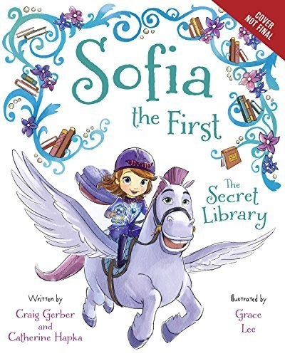 Sofia the First The Secret Library: Purchase Includes Disney eBook! by Disney Book Group (September 1, 2015) Hardcover