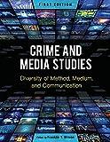 Crime and Media Studies: Diversity of Method, Medium, and Communication