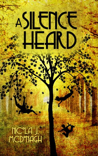 Book: A Silence Heard (Song of Forgetfulness) by Nicola McDonagh