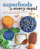 Superfoods at Every Meal: Nourish Your Family with Quick and Easy Recipes Using 10 Everyday Superfoods: * Quinoa * Chickpeas * Kale * Sweet Potatoes * ... Honey * Coconut Oil * Greek Yogurt * Walnuts