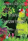 Jasper, Amazon Parrot:: A Rainforest Adventure