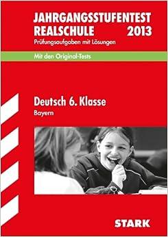 Jahrgangsstufentest Realschule Bayern / Deutsch 6. Klasse