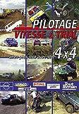 Pilotage vitesse et trial, allez plus loin avec son 4x4 - Sport Loisirs - Pilotage 4x4 tout terrain