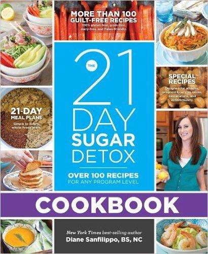 The 21-Day Sugar Detox Cookbook( Over 100 Recipes for Any Program Level)[21-DAY SUGAR DETOX CKBK][Paperback]