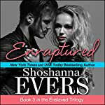 Enraptured: Enslaved Trilogy, Book 3 | Shoshanna Evers