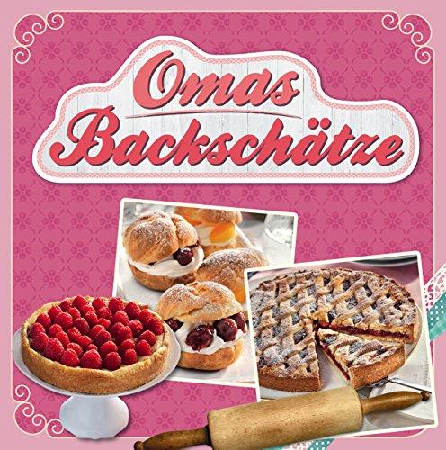 Omas Backschätze: Saftiger Gugelhupf, Fruchtiges vom Blech, Süße Teilchen & vieles mehr (German Edition)
