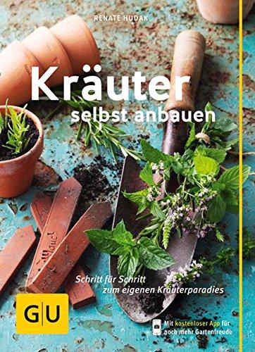 Buch: Kräuter selbst anbauen: Schritt für Schritt zum eigenen Kräuterparadies (GU PraxisRatgeber Garten)