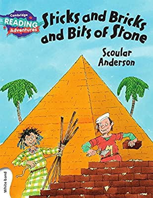 Sticks and Bricks and Bits of Stone White Band (Cambridge Reading Adventures), A