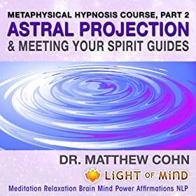 Amazon.com: Astral Projection & Meeting Your Spirit Guides ...