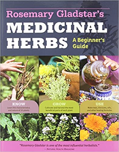 A book that I recommend: Medicinal Herbs by Rosemary Gladstar