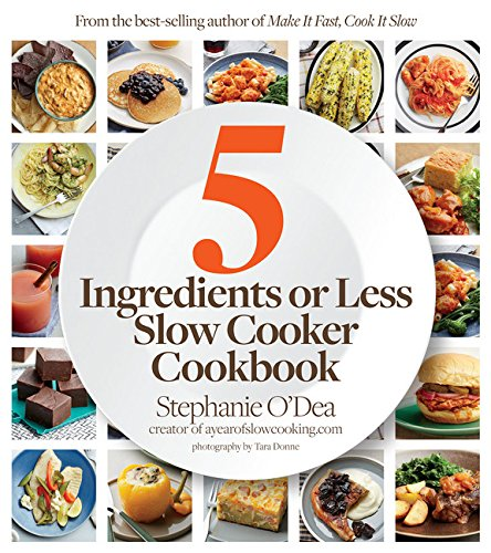 Five Ingredients or Less Slow Cooker Cookbook