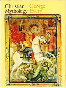 Christian Mythology: George Every: 9780600316015: Amazon