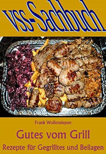 Gutes vom Grill: Rezepte für Gegrilltes und Beilagen (German Edition)