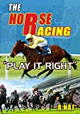 "The Horse Racing: "" Play it Right"""