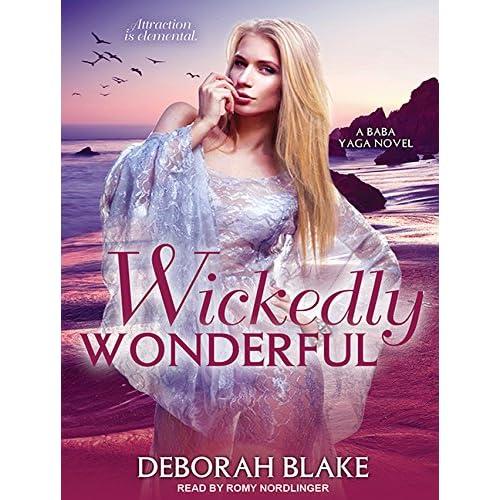 Wickedly Wonderful Blake, Deborah/ Nordlinger, Romy (Narrator)