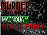 Murder at the Magnolia Avenue Block Party