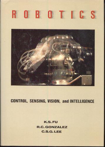 Book Robotics: Control, Sensing, Vision, and Intelligence
