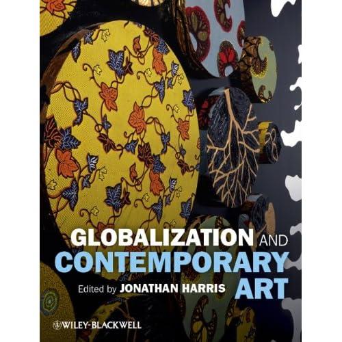 Globalization and Contemporary Art Harris, Jonathan (Editor)