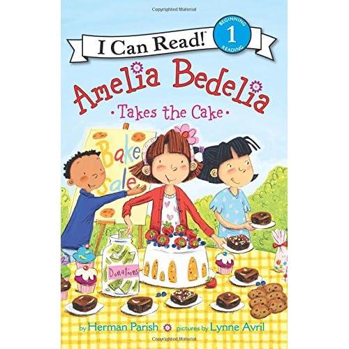 Amelia Bedelia Takes the Cake Parish, Herman/ Avril, Lynne (Illustrator)