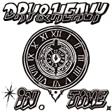 IN TIME - DRY&HEAVY