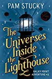 The Universes Inside the Lighthouse: Balky Point Adventure #1 (Balky Point Adventures)