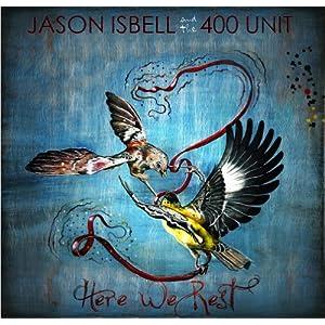 Jason Isbell, Here We Rest
