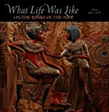 What Life was Like on the Banks of the Nile: Egypt 3050 – 30 BC