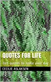 Quotes for life: 365 quotes to make your day