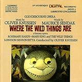Knussen: Where the Wild Things Are (A Fantasy Opera) - Maurice Sendak