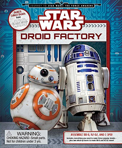 Star Wars: Droid Factory (Star Wars: Journey to Star Wars: the Force Awakens)