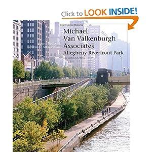 Michael Van Valkenburgh/Allegheny Riverfront Park: Source Books in Landscape Architecture Jane Amidon