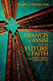 Francis of Assisi and the Future of Faith