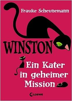 Winston – Ein Kater in geheimer Mission (Frauke Scheunemann)