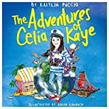 The Adventures of Celia Kaye