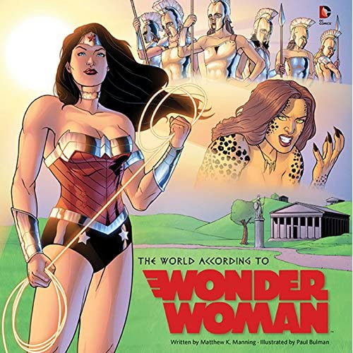 The World According to Wonder Woman Insight Editions (Compiler)/ Manning, Matthe