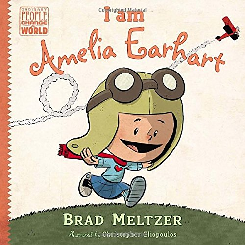 I am Amelia Earhart (Ordinary People Change the World)