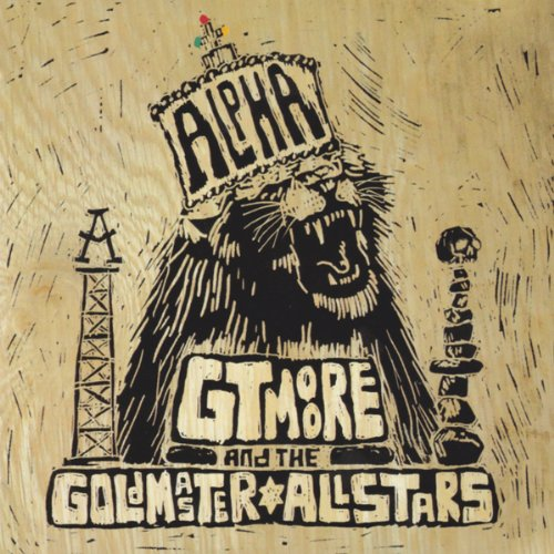 G.T. Moore And The Goldmaster Allstars – Alpha (2011) [FLAC]