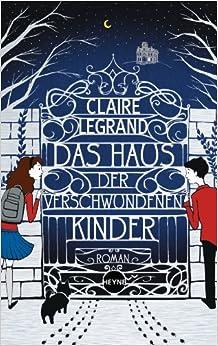 Das Haus der verschwundenen Kinder (Claire Legrand)