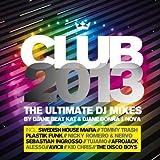 Club 2013 Ultimate DJ Mixes