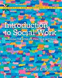 Introduction to Social Work: Through the Eyes of Practice Settings