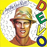 Q:Are We Not Men? A:We Are DEVO! 頽廃的美学論<紙ジャケットCD>