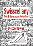 Swisscellany: details & figures about Switzerland - ebook