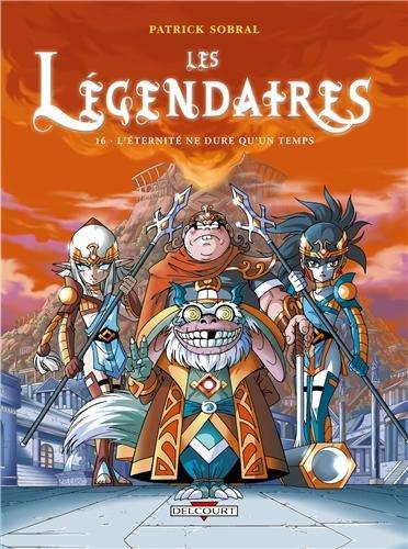 Les Legendaires tome 16 – L'éternité ne dure qu'un temps